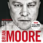 Beware of the Dog: Rugby's Hard Man Reveals All | [Brian Moore]