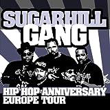 echange, troc SUGARHILL GANG - Hip Hop Anniversary Europe Tour