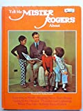 img - for Tell me Mister Rogers about learning to read, sleeping away from home, going to the dentist, thunder and lightning, when pets die, nobody feels perfect (A Child guidance book) book / textbook / text book