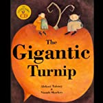 The Gigantic Turnip | Aleksei Tolstoy,Niamh Sharkey