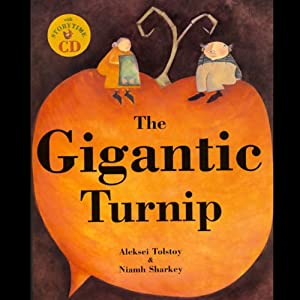 The Gigantic Turnip | [Aleksei Tolstoy, Niamh Sharkey]