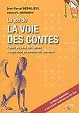 echange, troc Jean-Pascal Debailleul - Le jeu de la voie des contes : Puisez au coeur des contes l'inspiration personnelle et collective (1Cédérom)