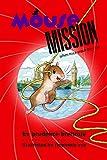 Mouse Mission (A Mousenet Book)