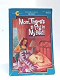 img - for Mom, There's a Pig in My Bed! book / textbook / text book