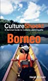 img - for Culture Shock! Borneo: A Survival Guide to Customs and Etiquette book / textbook / text book