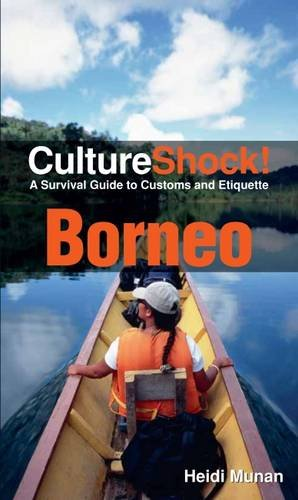 CultureShock! Borneo: A Survival Guide to Customs and Etiquette