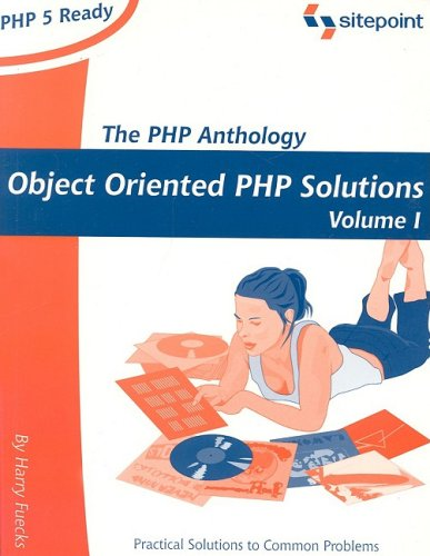 The PHP Anthology: Object Oriented PHP Solution