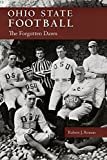img - for Ohio State Football: The Forgotten Dawn (Ohio History and Culture) book / textbook / text book