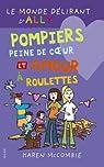 Le monde d�lirant d'Ally, Tome 14 : Pompiers, peine de coeur et amour � roulettes par McCombie