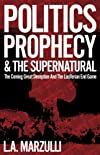 Politics, Prophecy & The Supernatural