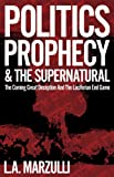 img - for Politics, Prophecy and The Supernatural book / textbook / text book