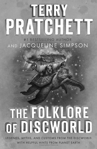 The Folklore of Discworld: Legends, Myths, and Customs from the Discworld with Helpful Hints from Planet Earth PDF