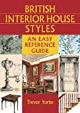 img - for British Interior House Styles: An Easy Reference Guide (British Living History) book / textbook / text book