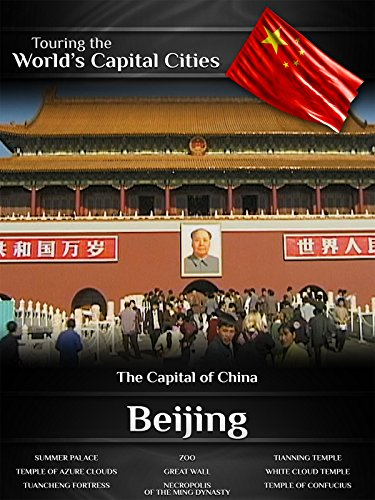touring-the-worlds-capital-cities-beijing-the-capital-of-china