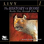 The History of Rome, Volume 1, Books 1 - 5 | Titus Livy,William Masfen Roberts (translator)