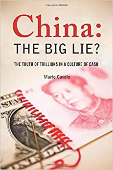 China: The Big Lie?: The Truth Of Trillions In A Culture Of Cash