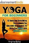 Yoga For Beginners: 12 Amazing Breath...