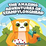 The Amazing Adventures of StampyLonghead: A Novel Based on Minecraft |  Innovate Media