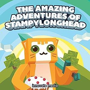 The Amazing Adventures of StampyLonghead Audiobook