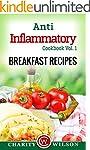 ANTI-INFLAMMATORY DIET: Vol. 1 Breakf...