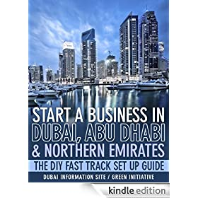 Start a Business in Dubai, Abu Dhabi & Northern Emirates - The DIY Fast Track Set Up Guide