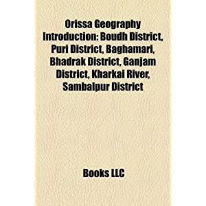 Orissa Geography Introduction: Boudh District, Puri District ...