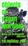 Objects of Pagan Worship: Wolves the Nicolatians  Bible Study