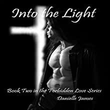 Into the Light: Forbidden Love, Book 2 (       UNABRIDGED) by Danielle James Narrated by Robert Neil DeVoe