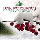 A Celtic Christmas: A Festive Journey ~ Festive Journey