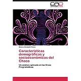 Características demográficas y socioeconómicas del Chaco: Un análisis aplicado en las Áreas Programáticas