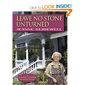 Leave No Stone Unturned: A Lexie Starr Mystery Novel (Five Star First Edition Mystery) Jeanne Glidewell