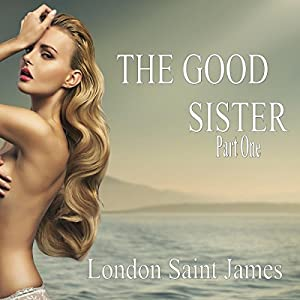 The Good Sister: Part One Audiobook