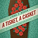 A Tisket, A Casket: When The Fat Ladies Sing Cozy Mystery Series, Book 2 (       UNABRIDGED) by Linda Kozar Narrated by Sarah Nicole Ruddy