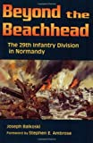 img - for Beyond the Beachhead: The 29th Infantry Division in Normandy book / textbook / text book