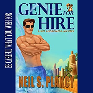 Genie for Hire: A Biff Andromeda Mystery | [Neil S. Plakcy]