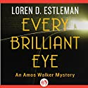 Every Brilliant Eye Audiobook by Loren D. Estleman Narrated by Mel Foster