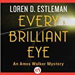 Every Brilliant Eye (       UNABRIDGED) by Loren D. Estleman Narrated by Mel Foster