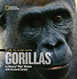 Face to Face With Gorillas (Face to Face with Animals)