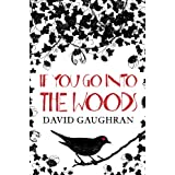 If You Go Into The Woods ~ David Gaughran