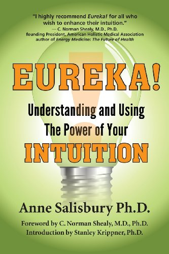 Eureka Understanding and Using the Power of Your Intuition097586629X