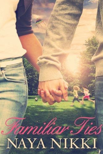 Familiar Ties by Naya Nikki