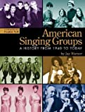 img - for [(American Singing Groups: A History 1940 to Today )] [Author: Jay Warner] [Apr-2007] book / textbook / text book