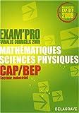 echange, troc Jean-Charles Juhel, Pierre Juhel - Mathématiques-Sciences physiques CAP/BEP secteur industriel : Annales corrigées