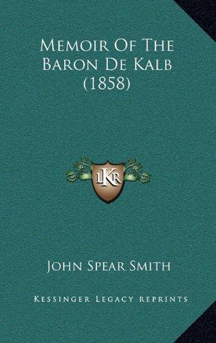 Memoir of the Baron de Kalb (1858)