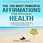 The 100 Most Powerful Affirmations for Optimal Health | Jason Thomas