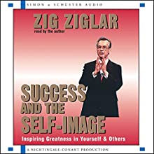 Success and the Self-Image  by Zig Ziglar