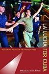 La Lucha for Cuba: Religion and Polit...