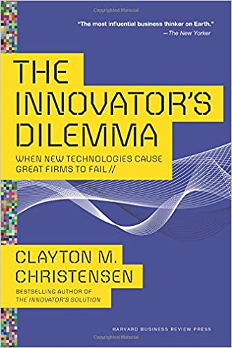 The Innovator?s Dilemma: When New Technologies Cause Great Firms to Fail (Management of Innovation and Change)