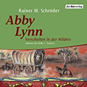 Verschollen in der Wildnis (Abby Lynn 2) | Rainer M. Schröder