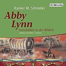 Verschollen in der Wildnis (Abby Lynn 2) Hörbuch von Rainer M. Schröder Gesprochen von: Ulrike C. Tscharre